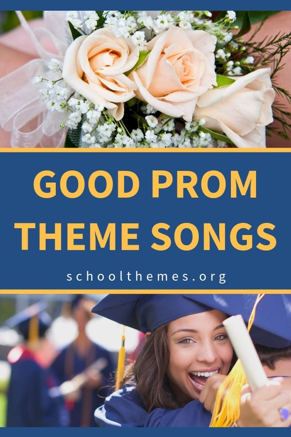 Good prom theme songs you'll remember and enjoy for a long time #prom #themesong #promthemesong #songs