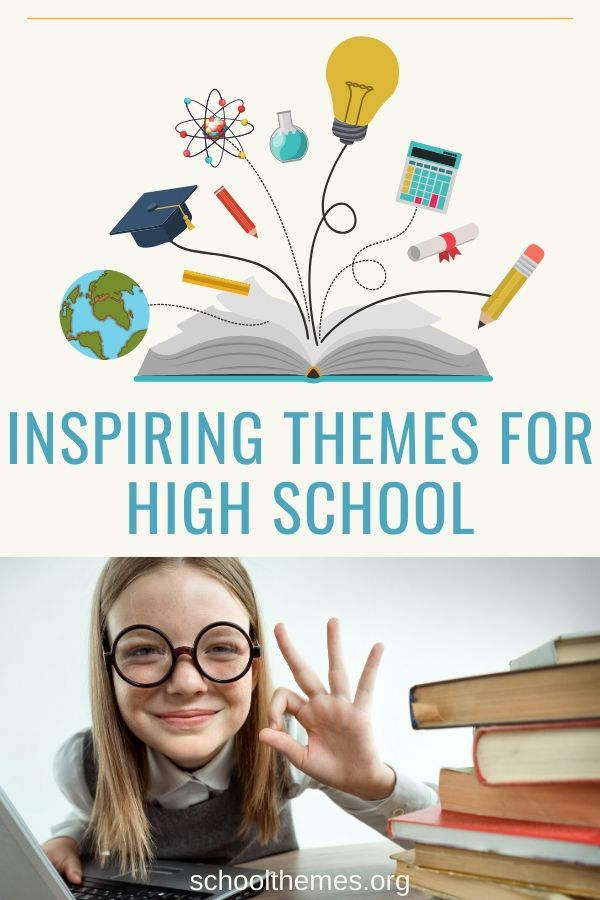 Inspiring themes for high school